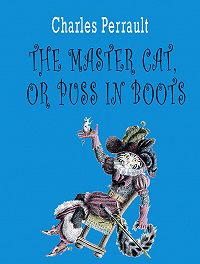Perrault Charles -The master cat, or puss in boots