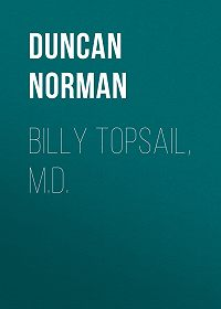 Norman Duncan -Billy Topsail, M.D.