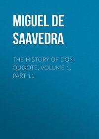 Miguel Cervantes -The History of Don Quixote, Volume 1, Part 11