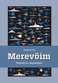 Geoffrey Till -Merevõim. Teejuht 21. sajandisse