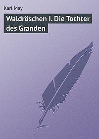 Karl May - Waldröschen I. Die Tochter des Granden