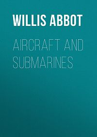 Willis Abbot -Aircraft and Submarines