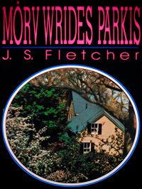 J. S. Fletcher -Mõrv Wrides Parkis