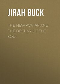 Jirah Buck -The New Avatar and The Destiny of the Soul