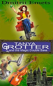 Дмитрий Емец -Tanya Grotter And The Magic Double Bass