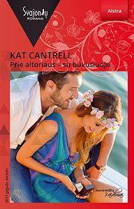 Kat Cantrell -Prie altoriaus – su buvusiuoju