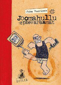 Juha Vuorinen -Joomahullu päevaraamat