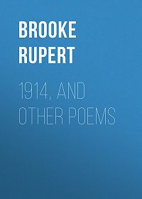 Rupert Brooke -1914, and Other Poems