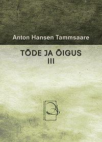 Anton Tammsaare -Tõde ja õigus III