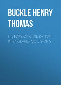 Henry Buckley -History of Civilization in England, Vol. 3 of 3