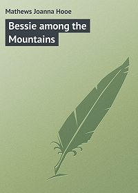 Joanna Mathews -Bessie among the Mountains
