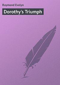 Evelyn Raymond -Dorothy's Triumph