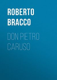 Roberto Bracco -Don Pietro Caruso