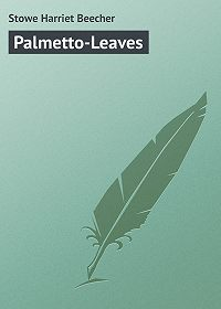 Harriet Stowe -Palmetto-Leaves