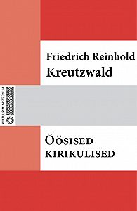 Friedrich Reinhold Kreutzwald -Öösised kirikulised