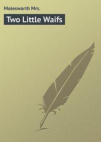Mrs. Molesworth -Two Little Waifs