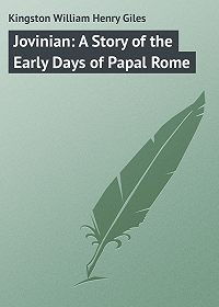 William Kingston -Jovinian: A Story of the Early Days of Papal Rome