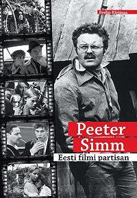 Evelin Kivimaa -Peeter Simm. Eesti filmi partisan