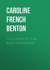 Caroline French Benton -The Complete Club Book for Women