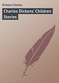 Charles Dickens -Charles Dickens' Children Stories