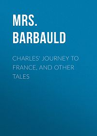 Anna Barbauld -Charles' Journey to France, and Other Tales