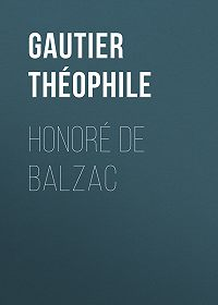 Théophile Gautier -Honoré de Balzac