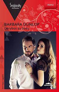 Barbara Dunlop -Derybos su bosu