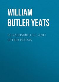 William Yeats -Responsibilities, and other poems