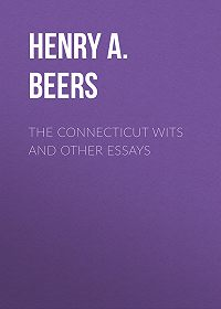 Henry Beers -The Connecticut Wits and Other Essays