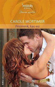 Carole Mortimer -Prisimink, kas esi