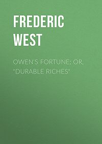 """Frederic West -Owen's Fortune; Or, """"Durable Riches"""""""
