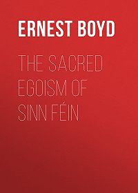 Ernest Boyd -The Sacred Egoism of Sinn Féin