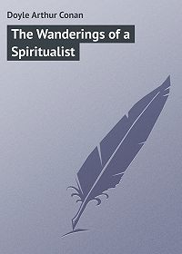 Arthur Doyle -The Wanderings of a Spiritualist