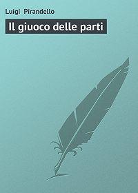 Luigi Pirandello -Il giuoco delle parti