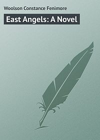 Constance Woolson -East Angels: A Novel