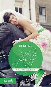 Heidi Rice -Pašėlusi pamergė