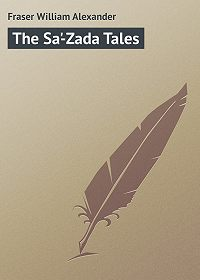 William Fraser -The Sa'-Zada Tales