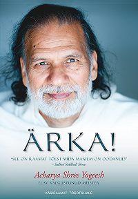 Acharya Yogeesh - Ärka