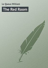 William Le Queux -The Red Room