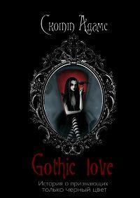 Скотт Адамс -GothicLove. История опризнающих только черныйцвет