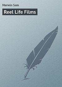Sam Merwin -Reel Life Films