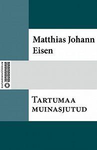 Matthias Johann -Tartumaa muinasjutud