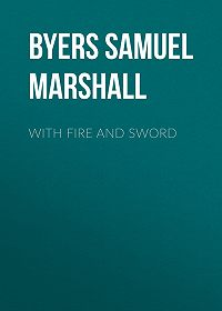Samuel Byers -With Fire and Sword