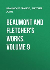 John Fletcher -Beaumont and Fletcher's Works. Volume 9
