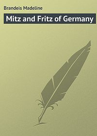 Madeline Brandeis -Mitz and Fritz of Germany