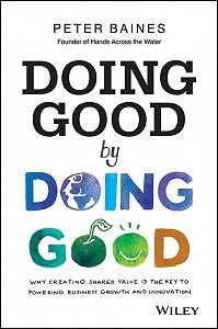 Peter Baines -Doing Good By Doing Good