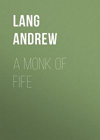 Andrew Lang -A Monk of Fife