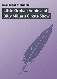 James Riley -Little Orphan Annie and Billy Miller's Circus-Show