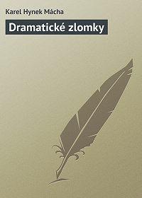 Karel Hynek Mácha - Dramatické zlomky