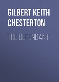 Gilbert Chesterton -The Defendant